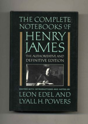 The Complete Notebooks of Henry James. Leon Edel, Lyall H. Powers.