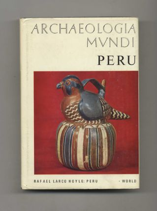Peru. Rafael Larco and Hoyle, James Hogarth.