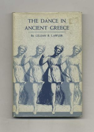 The Dance in Ancient Greece - 1st US Edition/1st Printing