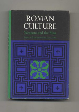 Roman Culture: Weapons and the Man - 1st Edition/1st Printing