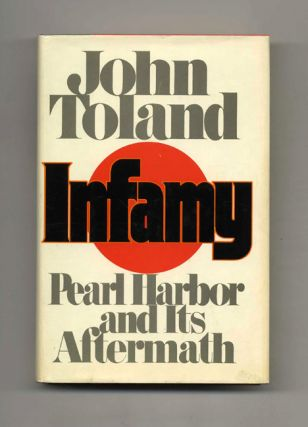 Infamy: Pearl Harbor and its Aftermath - 1st Edition/1st Printing. John Toland.