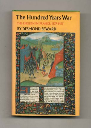 The Hundred Years War: The English in France, 1337-1453. Desmond Seward