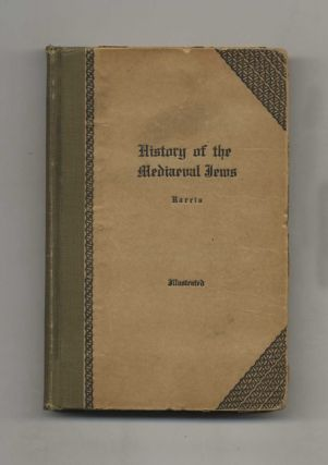 History of the Mediaeval Jews: From the Moslem Conquest of Spain to the Discovery of America....