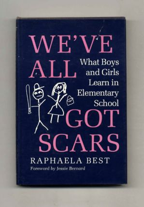 We've all Got Scars: What Boys and Girls Learn in Elementary School