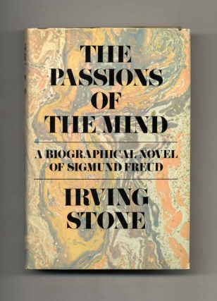 The Passions of the Mind: A Novel of Sigmund Freud. Irving Stone