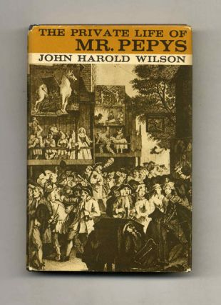 The Private Life of Mr. Pepys. John Harold Wilson