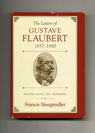 The Letters of Gustave Flaubert: 1857-1880