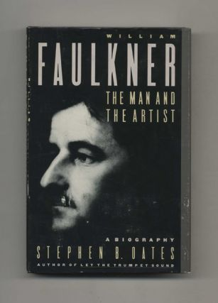 William Faulkner: The Man and the Artist, A Biography - 1st Edition/1st Printing