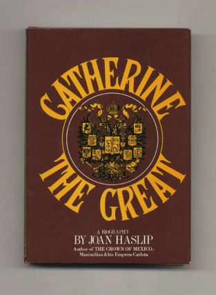 Catherine the Great: A Biography - 1st US Edition/1st Printing. Joan Haslip