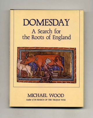 Domesday: A Search for the Roots of England. Michael Wood