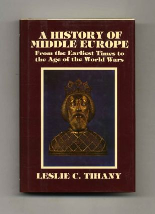 A History of Middle Europe: From the Earliest Times to the Age of the World Wars - 1st...