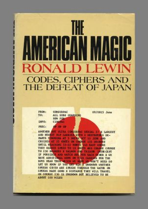 The American Magic: Codes, Ciphers and the Defeat of Japan. Ronald Lewin