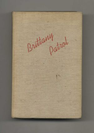 Brittany Patrol: The Story of the Suicide Fleet - 1st Edition/1st Printing. H. Wickliffe Rose
