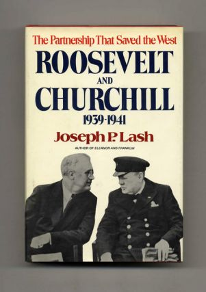 Roosevelt and Churchill, 1939-1941: the Partnership That Saved the West - 1st Trade Edition/1st...