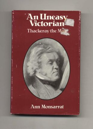 An Uneasy Victorian: Thackeray the Man, 1811-1863. Ann Monsarrat