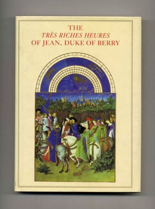 The Tres Riches Heures of Jean, Duke of Berry. Jean Longnon, Raymond Cazelles