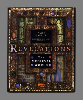 Revelations: The Medieval World - 1st Edition/1st Printing. James Harpur