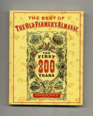 The Best of the Old Farmer's Almanac: The First 200 Years. Judson Hale