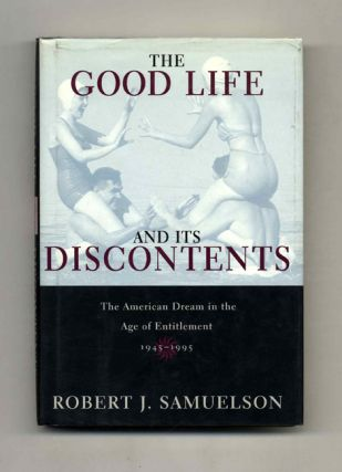 The Good Life and its Discontents: The American Dream in the Age of Entitlement, 1945-1995