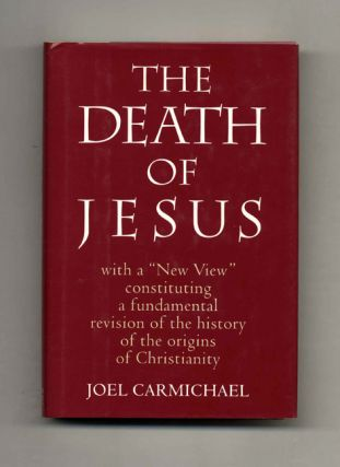 "Jesus: With ""A New View"" Constituting a Fundamental Revision of the History of the Origins of..."