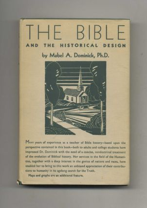 The Bible and the Historical Design: A Perspective. Mabel A. Dominick