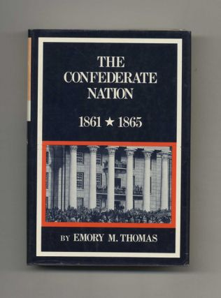 The Confederate Nation: 1861-1865 - 1st Edition/1st Printing. Emory M. Thomas