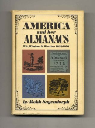 America and Her Almanacs: Wit, Wisdom & Weather, 1639-1970 - 1st Edition/1st Printing