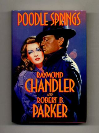 Poodle Springs - 1st Edition/1st Printing. Raymond Chandler, Robert B. Parker
