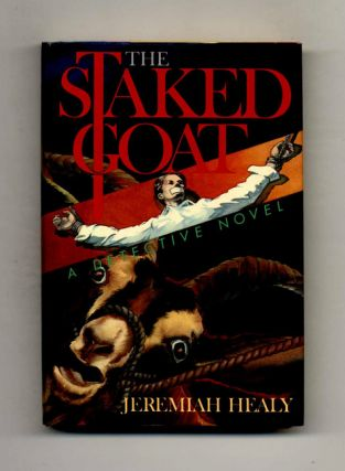 The Staked Goat: A Detective Novel - 1st Edition/1st Printing. Jeremiah Healy