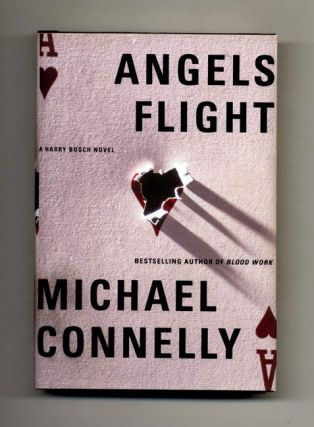 Angels Flight - 1st Edition/1st Printing. Michael Connelly