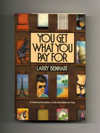 You Get What You Pay For - 1st Edition/1st Printing. Larry Beinhart