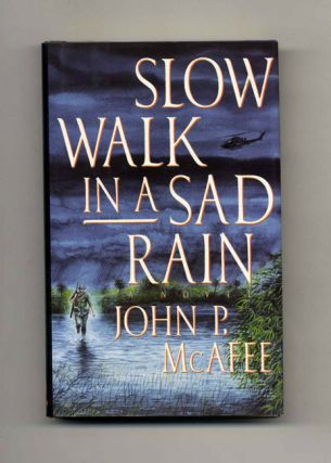 Slow Walk In A Sad Rain - 1st Edition/1st Printing. John McAfee