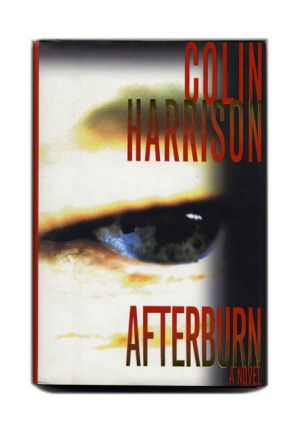 Afterburn - 1st Edition/1st Printing. Colin Harrison