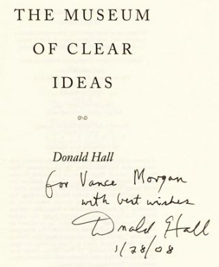 The Museum of Clear Ideas - 1st Edition/1st Printing. Donald Hall