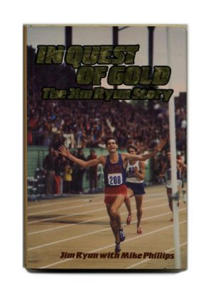 In Quest of Gold: The Jim Ryun Story - 1st Edition/1st Printing. Jim Ryun, Mike Phillips