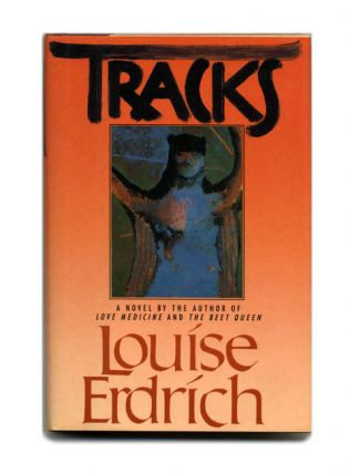 Tracks -1st Edition/1st Printing. Louise Erdrich
