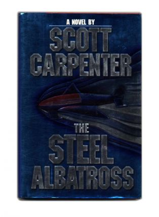 The Steel Albatross - 1st Edition/1st Printing