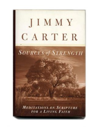 Sources of Strength - 1st Edition/1st Printing. Jimmy Carter