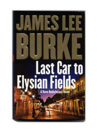 Last Car to Elysian Fields - 1st Edition/1st Printing. James Lee Burke
