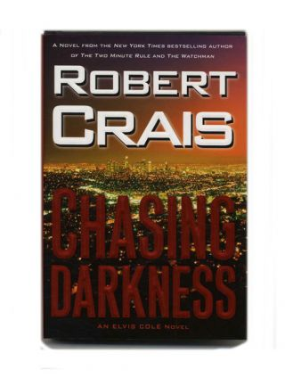 Chasing Darkness - 1st Edition/1st Printing. Robert Crais