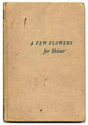A Few Flowers for Shiner - 1st Edition/1st Printing. Richard Llewellyn.
