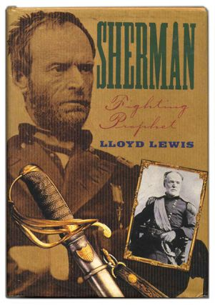 Sherman: Fighting Prophet. Lloyd Lewis.