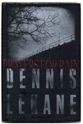 Prayers for Rain - 1st Edition/1st Printing. Dennis Lehane