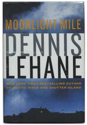 Moonlight Mile - 1st Edition/1st Printing. Dennis Lehane