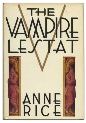 The Vampire Lestat. Anne Rice