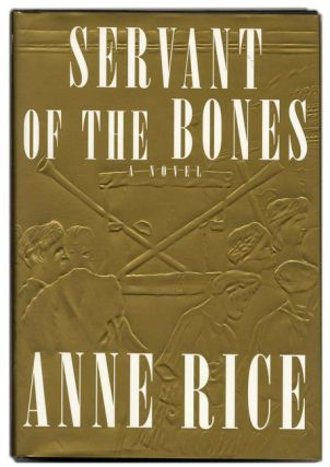 Servant of the Bones -1st Edition/1st Printing. Anne Rice