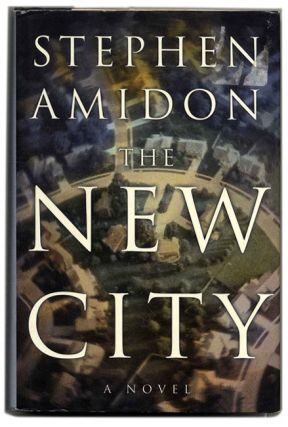 The New City - 1st Edition/1st Printing. Stephen Amidon