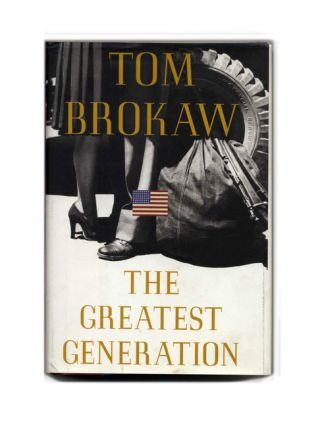 The Greatest Generation. Tom Brokaw