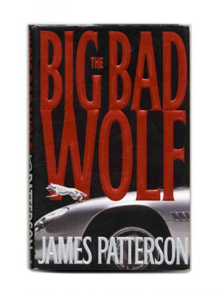 The Big Bad Wolf - 1st Edition/1st Printing. James Patterson