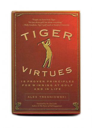Tiger Virtues: 18 Proven Principles for Winning At Golf and in Life - 1st Edition/1st Printing